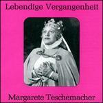 Lebendige Vergangenheit: Margarete Teschemacher