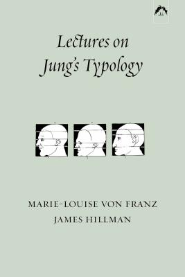 Lectures on Jung's Typology - Von Franz, Marie-Louise, and Hillman, James
