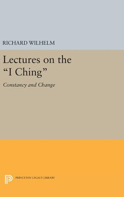 """Lectures on the """"I Ching"""": Constancy and Change - Wilhelm, Richard"""