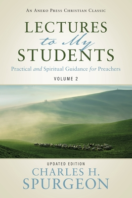 Lectures to My Students - Spurgeon, Charles H