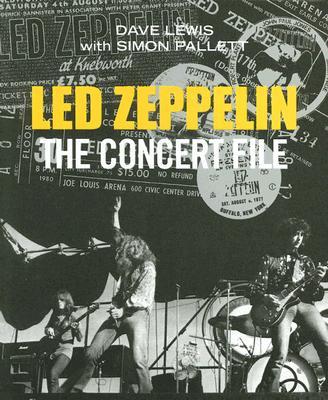 Led Zeppelin: Concert File - Lewis, Dave, and Pallett, Simon