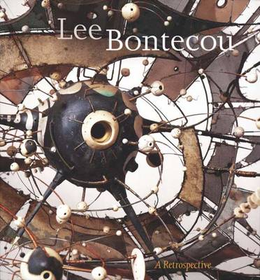 Lee Bontecou: A Retrospective - de Salvo, Donna, and Hadler, Mona, and Judd, Donald