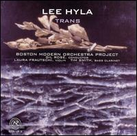 Lee Hyla: Trans - Gil Rose / Boston Modern Orchestra Project
