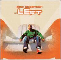 ...Left - Eric Roberson