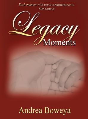 Legacy Moments - Boweya, Andrea