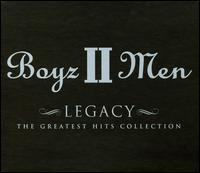 Legacy: The Greatest Hits Collection - Boyz II Men