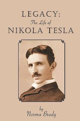 Legacy: The Life of Nikola Tesla - Brody, Norma