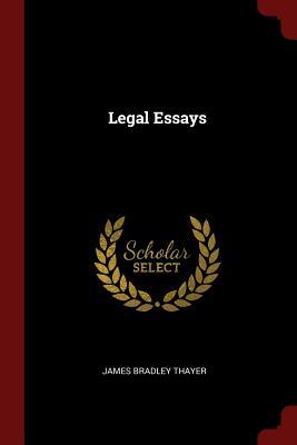 Legal Essays - Thayer, James Bradley