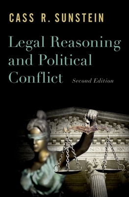 Legal Reasoning and Political Conflict - Sunstein, Cass R