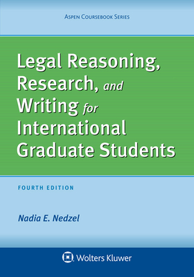 Legal Reasoning, Research, and Writing for International Graduate Students - Nedzel, Nadia E