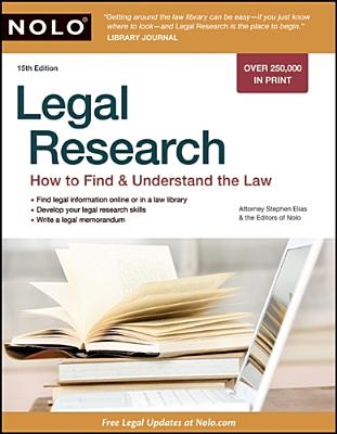 Legal Research: How to Find & Understand the Law - Elias, Stephen, and Nolo Press (Editor)
