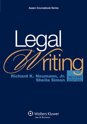 Legal Writing - Neumann, Richard K, and Simon, Sheila