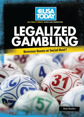 Legalized Gambling: Revenue Boom or Social Bust? - Doeden, Matt
