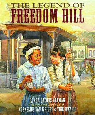 Legend of Freedom Hill - Altman, Linda Jacobs