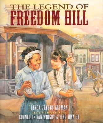Legend of Freedom Hill - Altman, Linda Jacobs, and Van Wright, Cornelius