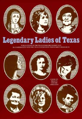 Legendary Ladies of Texas - Abernethy, Francis Edward (Editor)
