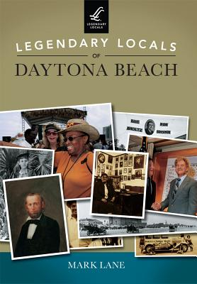 Legendary Locals of Daytona Beach - Lane, Mark