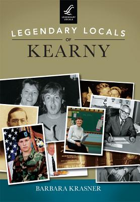 Legendary Locals of Kearny - Krasner, Barbara