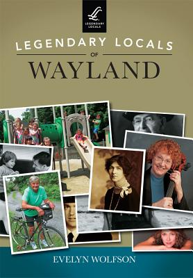 Legendary Locals of Wayland - Wolfson, Evelyn