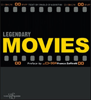 Legendary Movies - D'Agostini, Paolo, and Zeffirelli, Franco (Preface by)