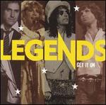 Legends: Get It On