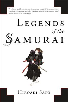 Legends of the Samurai - Sato, Hiroaki, Professor