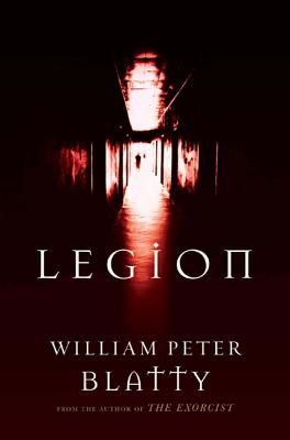Legion: A Novel from the Author of the Exorcist - Blatty, William Peter