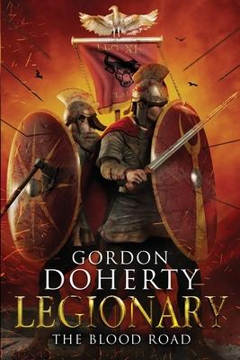 Legionary: The Blood Road (Legionary 7) - Doherty, Gordon