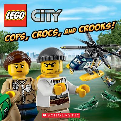 Lego City: Cops, Crocs, and Crooks! - King, Trey