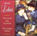 Lehár: Das Land des Lächelns; Die lustige Witwe (Highlights)