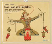 Leh�r: Das Land des L�chelns - Alexander Kaimbacher (tenor); Alfred Berg (baritone); Camilla Nylund (soprano); Julia Bauer (soprano); Piotr Beczala (tenor);...