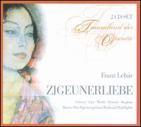 Lehár: Die Zigeunerliebe - Adolf Meyer-Bremen (vocals); Annemarie Jürgens (vocals); Christine Gorner (vocals); Erwin Linder (vocals);...