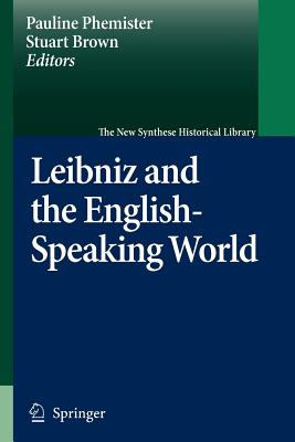 Leibniz and the English-Speaking World - Phemister, Pauline (Editor), and Brown, Stuart (Editor)