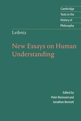 Leibniz: New Essays on Human Understanding - Leibniz, G W, and Leibniz, Gottfried Wilhelm, and Remnant, Peter (Editor)