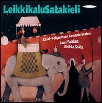 Leikkikalu Satakieli - Keski-Pohjanmaan Kamariorkesteri; Lauri Pulakka (conductor)