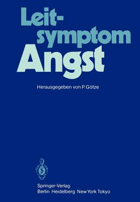 Leitsymptom Angst - Benkert, O (Contributions by), and Gotze, P (Editor)