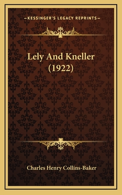 Lely and Kneller (1922) - Collins-Baker, Charles Henry