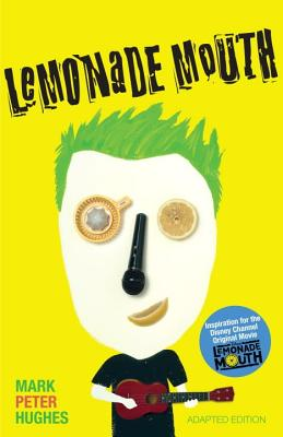 Lemonade Mouth - Hughes, Mark Peter