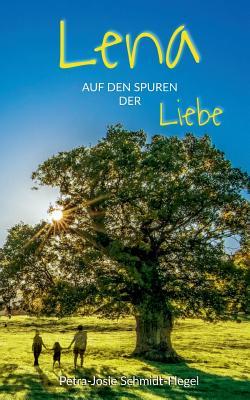 Lena auf den Spuren der Liebe - Schmidt-Flegel, Petra-Josephine