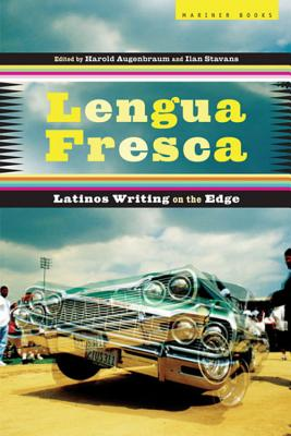 Lengua Fresca: Latinos Writing on the Edge - Augenbraum, Harold (Editor), and Stavans, Ilan, PhD (Editor)
