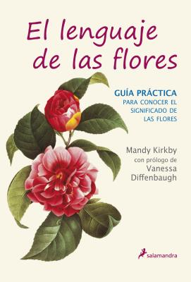 Lenguaje De Las Flores: Gu?a Pr�ctica - Kirkby, Mandy