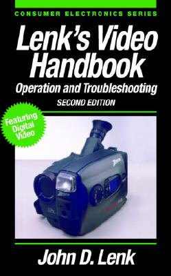 Lenk's Video Handbook: Operation and Troubleshooting - Lenk, John D