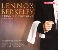 Lennox Berkeley: A Dinner Engagement - Anne Collins (mezzo-soprano); Blake Fischer (tenor); Claire Rutter (soprano); Jean Rigby (mezzo-soprano);...