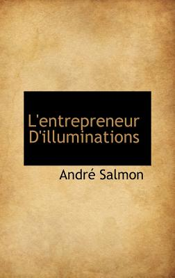 L'Entrepreneur D'Illuminations - Salmon, Andr