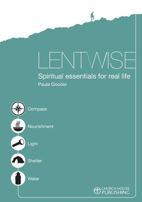Lentwise: Spiritual Essentials for Real Life - Gooder, Paula