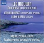 Leo Brouwer: Concierto de Benic�ssim; Joaq�n Rodrigo: Concerito de Aranjuez; Frank Martin: Guitare