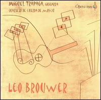 Leo Brouwer - Miguel Trapaga (guitar); Moscow String Quartet