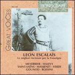 Leon Escalaïs: Le migliori incisioni per la Fonotipia