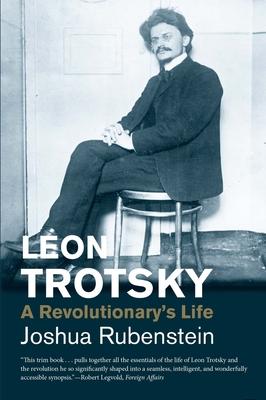 Leon Trotsky: A Revolutionary's Life - Rubenstein, Joshua, Mr.