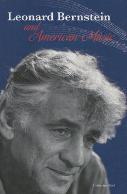 Leonard Bernstein and American Music - Reef, Catherine